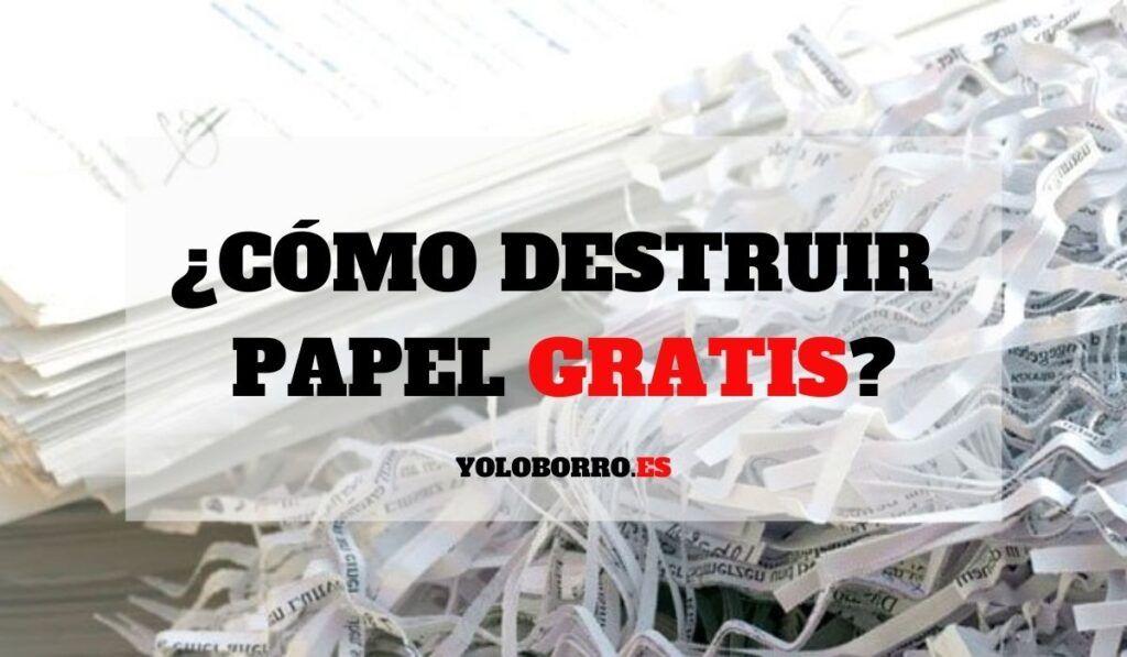 ¿Cómo destruir papel gratis?