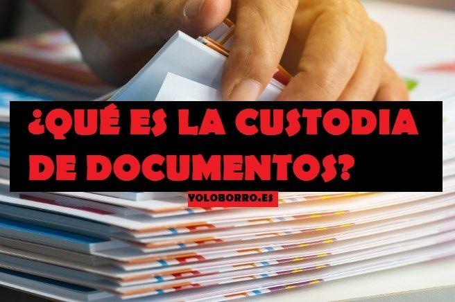 ¿Qué es la custodia de documentos?